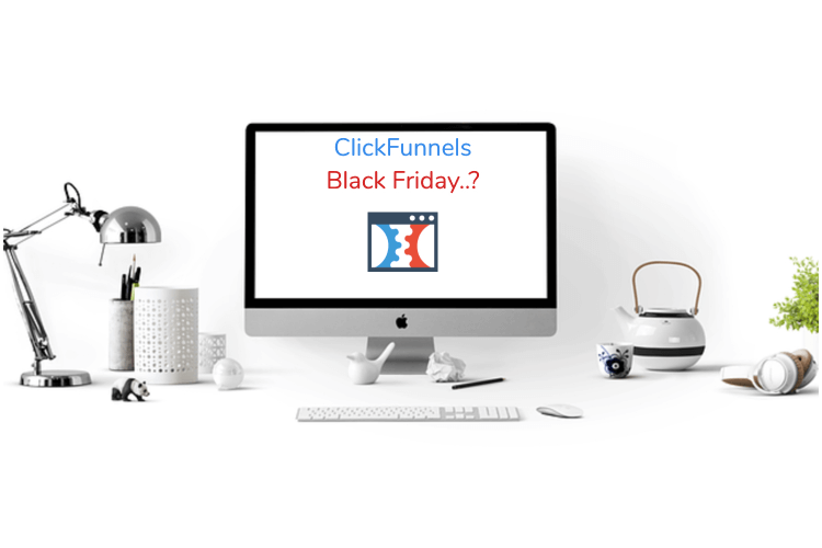 A computer screen showing the ClickFunnels Black Friday deals
