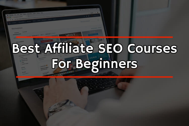 A man on a laptop looking at affiliate SEO courses